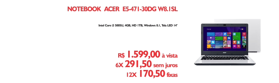 Notebook Acer - https://www.multimidia.inf.br/produto/notebook_acer_e5-471-30dg_w81sl/13620