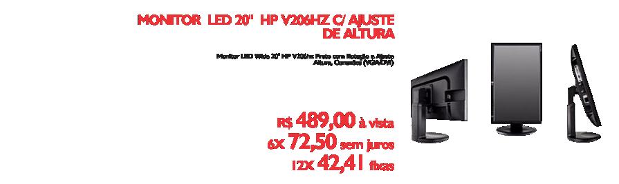 Monitor 20 - https://www.multimidia.inf.br/produto/monitor_led_20`_hp_v206hz_com_ajuste_de_altura/13453