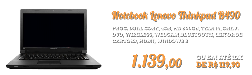 Notebook Lenovo - https://www.multimidia.inf.br/produto/notebook__lenovo_thinkpad_b490/11341