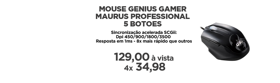 Mouse Genius - https://www.multimidia.inf.br/produto/mouse_genius_gamer_maurus_professional_5_botoes/12505